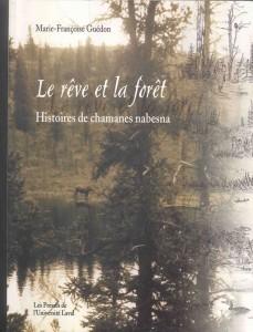 Le rêve et la forêt Histoires de chamanes nabesma